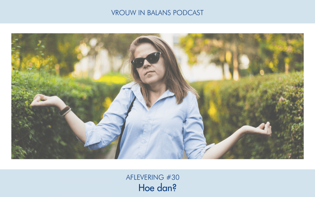 #30 Vrouw in Balans Podcast